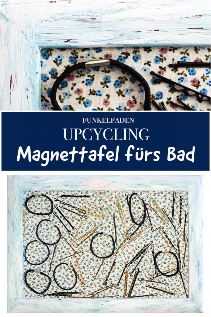 Upcycling Magnettafel ins Bad