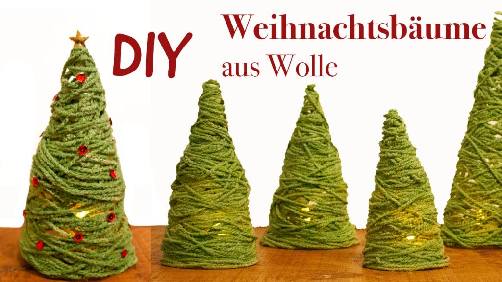 Basteln zu Weihnachten - Bäume aus Wolle